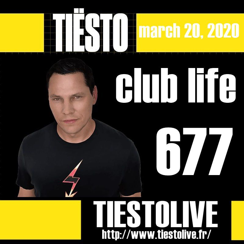 Club Life by Tiësto 677 - march 20, 2020