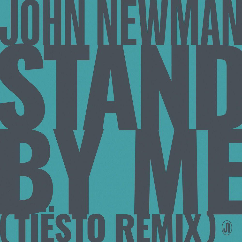 John Newman - Stand By Me ( Tiësto Remix )