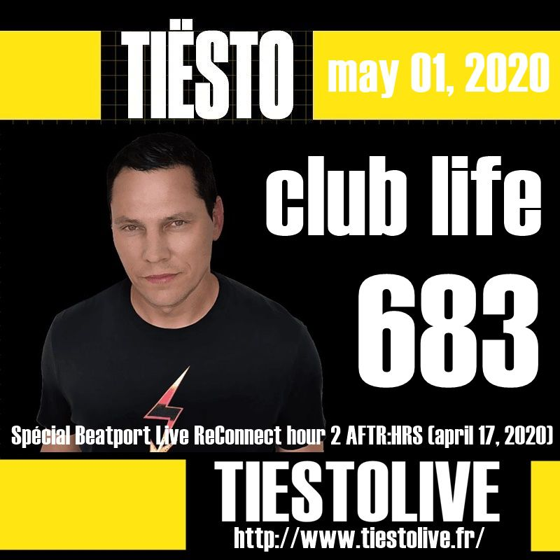 Club Life by Tiësto 683 - may 01, 2020 | Spécial Beatport Live ReConnect hour 2 AFTR:HRS (april 17, 2020)