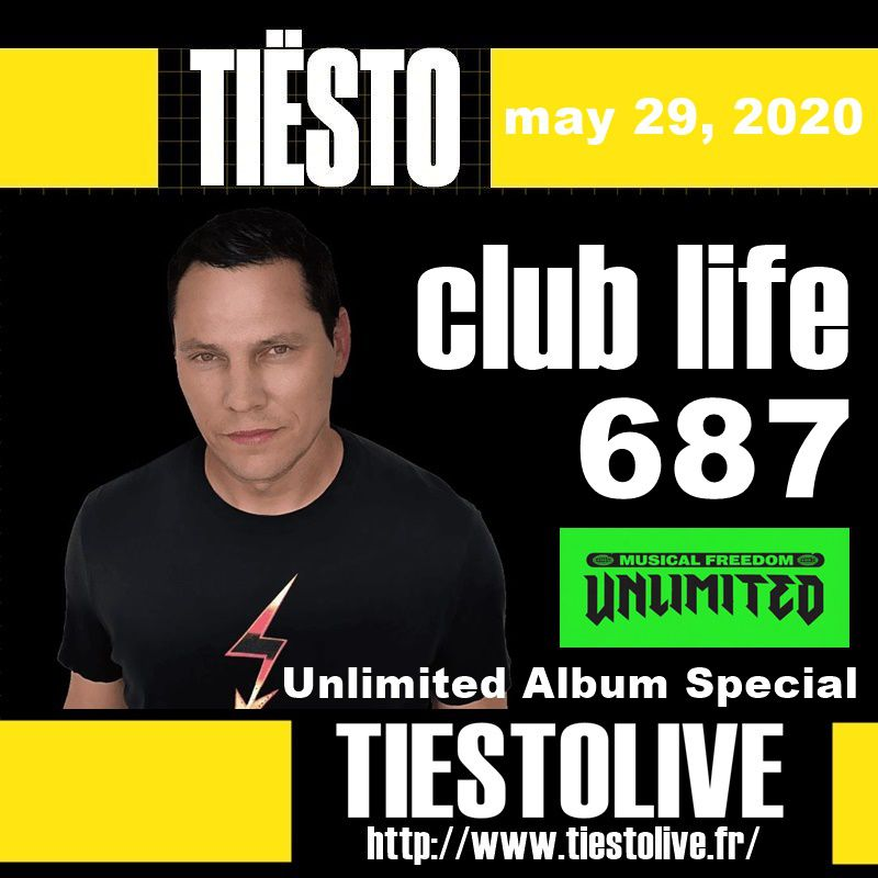 Club Life by Tiësto 687 - may 29, 2020 | Unlimited Album Special-freedom-compilation