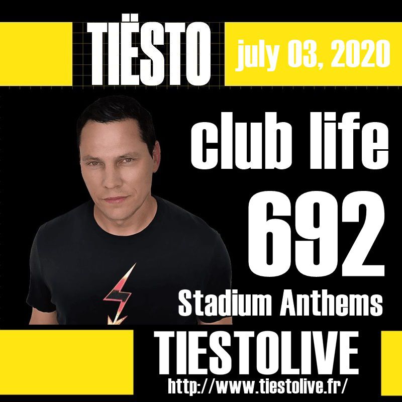 Club Life by Tiësto 692 - july 03, 2020 | Stadium Anthems