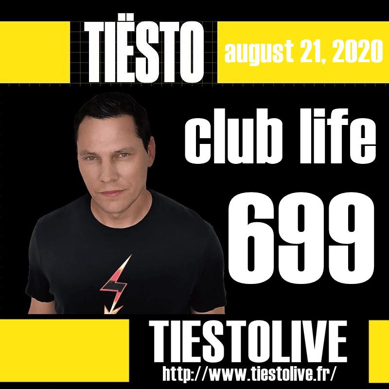 Club Life by Tiësto 699 - august 21, 2020