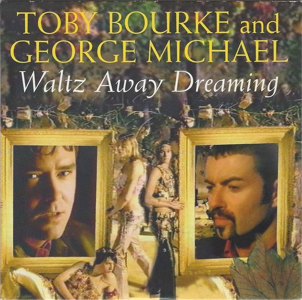 GEORGE MICHAEL AND TOBY BOURKE  ( Waltz Away Dreaming ) !!