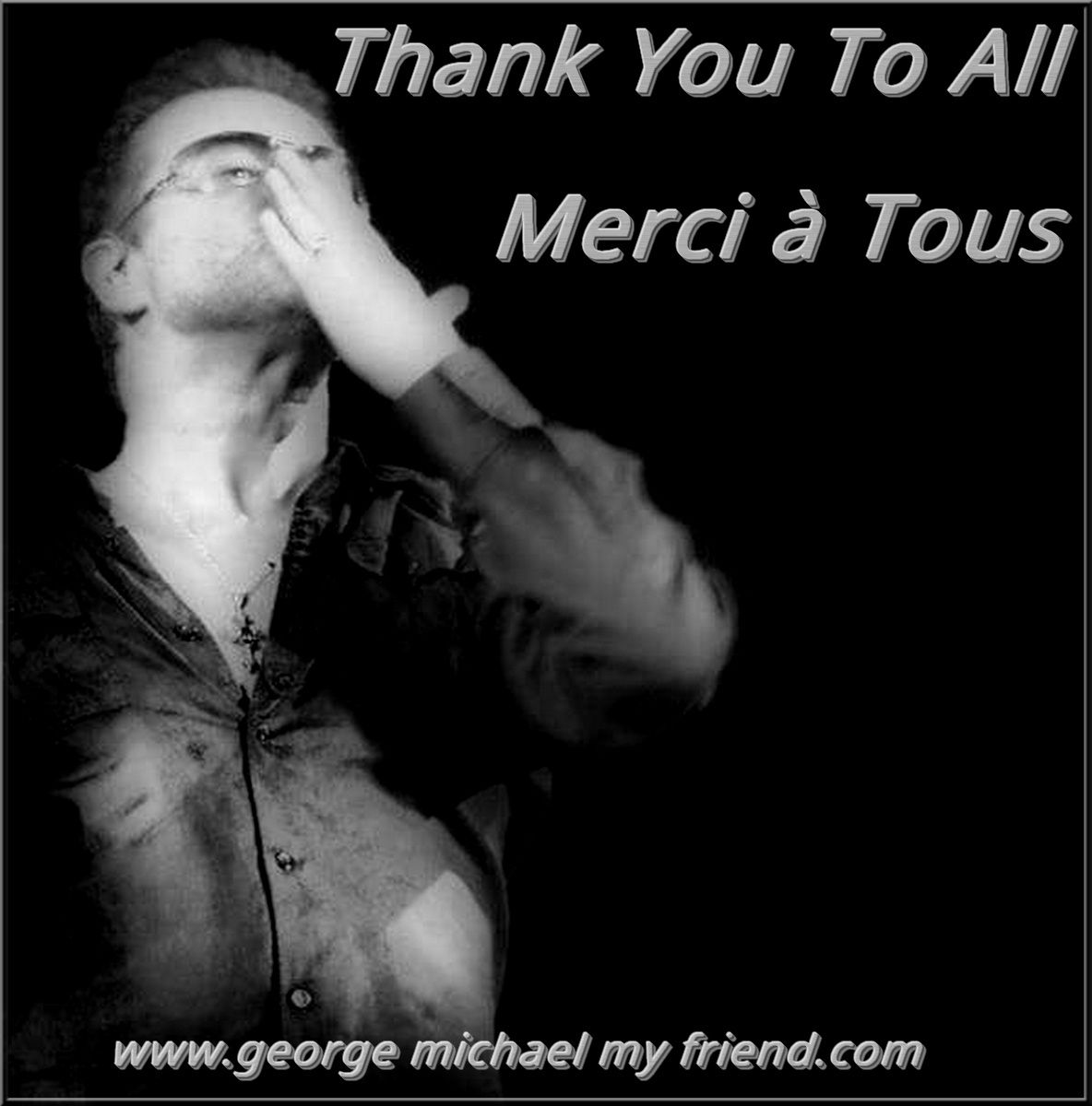 GEORGE MICHAEL - THANK YOU TO ALL !!