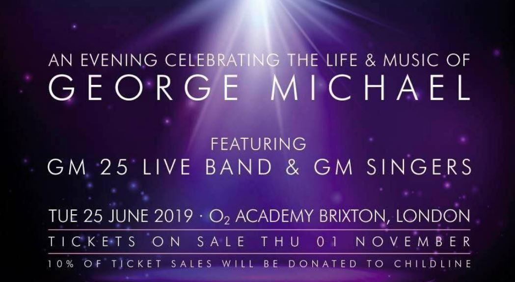 GEORGE MICHAEL - AN EVENING CELEBRATING 25 JUIN 2019 !!