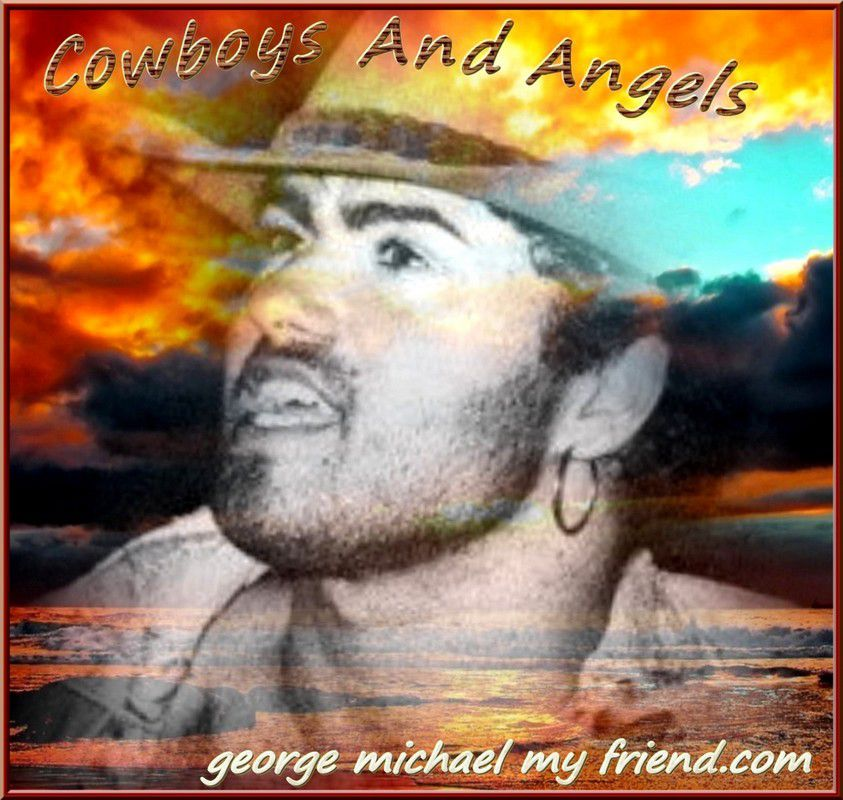 GEORGE MICHAEL - JUIN SPECIAL AVEC COWBOYS AND ANGELS !!