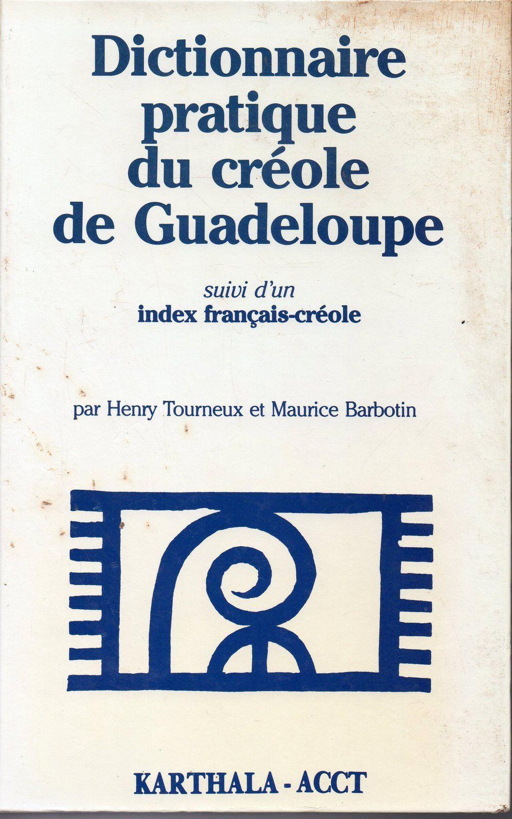 1 ) Le dictionnaire du créole marie-Galantais par Maurice Barbotin et Henri Tourneux. 2 ) Texte qui m'avait été communiqué par un grand admirateur et pratiquant du créole, M; Cornély.
