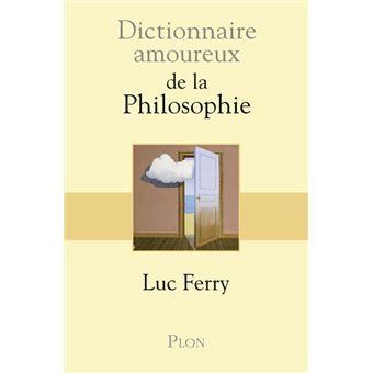 Pourquoi s'intéresser à la philosophie? par Luc Ferry.