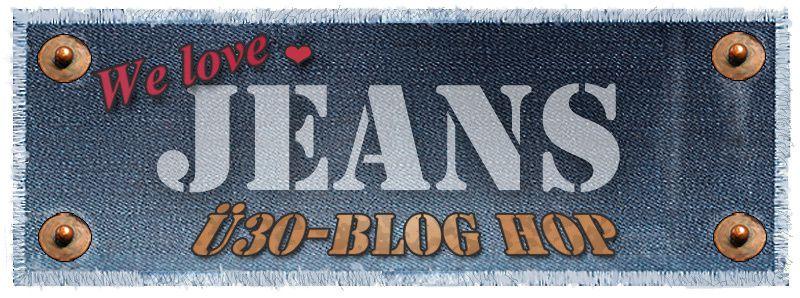 Ü30 Blog Hop - We love Jeans! Monday 19.10.