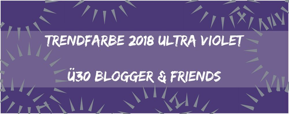 Trendfarbe 2018 Ultra Violet - ü30Blogger & friends