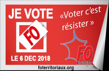 Je vote FO le 6 décembre 2018  : Voter FO c'est résister