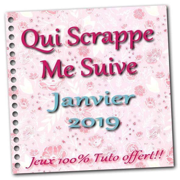 """""""QUI SCRAPPE ME SUIVE"""" - Vos créations de janvier"""