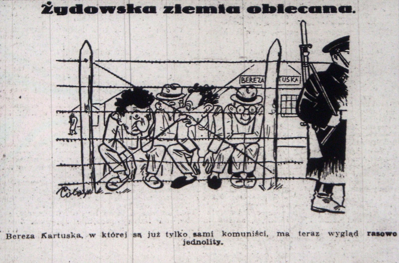 Polo [Paweł Griniow], Jewish promised land (1936). This cartoon shows the Jews-communists imprisoned in an isolation camp for the opponents of the Polish state in Bereza Kartuska