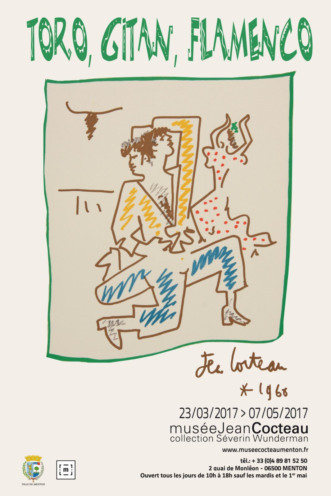 MENTON: MUSEE JEAN COCTEAU COLLECTION SEVERIN WUNDERMAN EXPOSITION « TORO, GITAN, FLAMENCO »