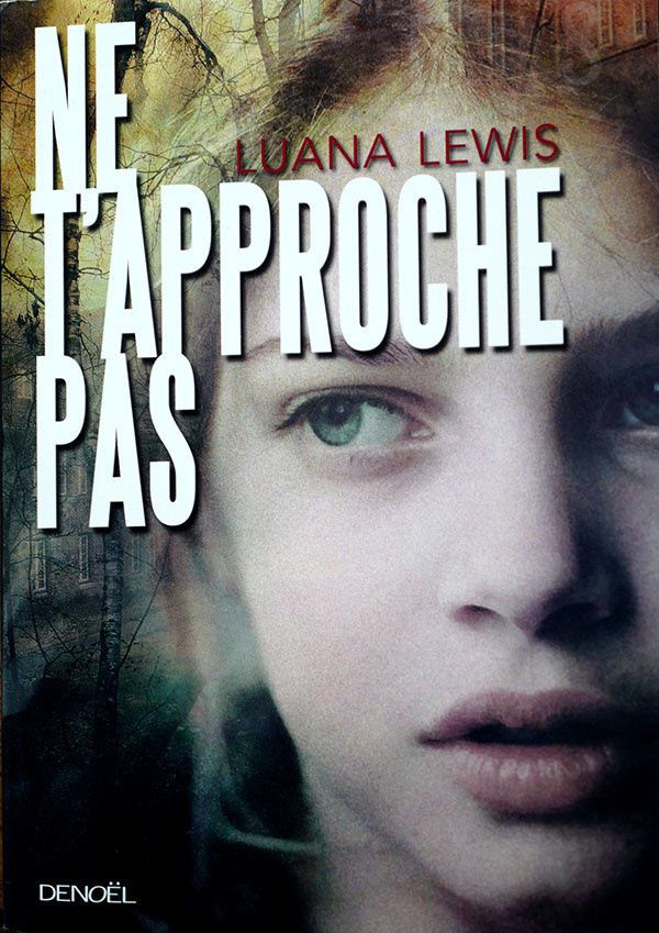 Ne t'approche pas [Don't Stand So Close] un roman écrit pas Luana Lewis