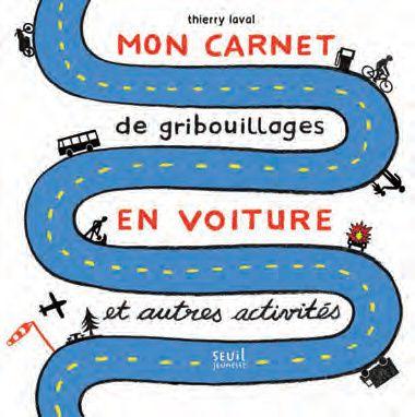Mon carnet de gribouillages en voiture - Thierry Laval