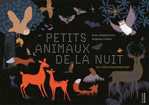 Petits animaux de la nuit - Anne Jankéliowitch
