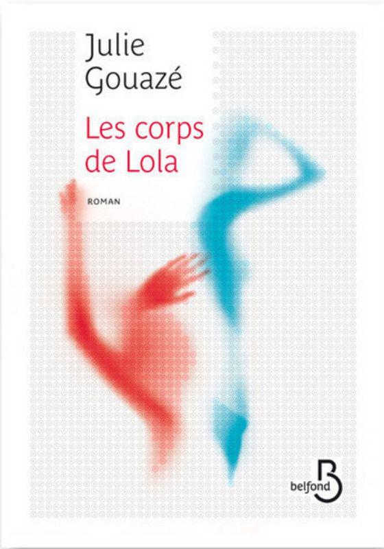 Les coprs de Lola - Julie Gouazé