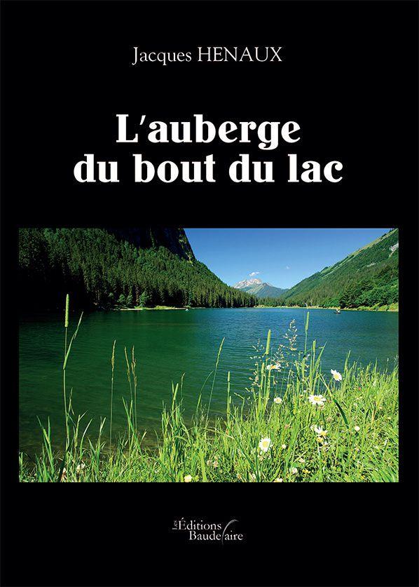 L'auberge du bout du lac Jacques HENAUX
