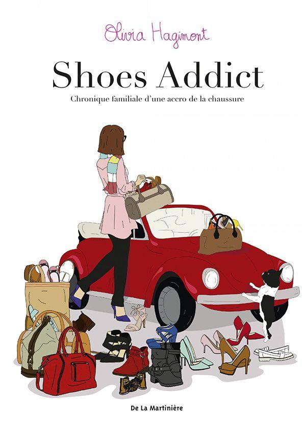 Shoes addict chronique familiale d'une accro de la chaussure