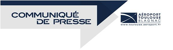communique presse press release areoport de blagnac