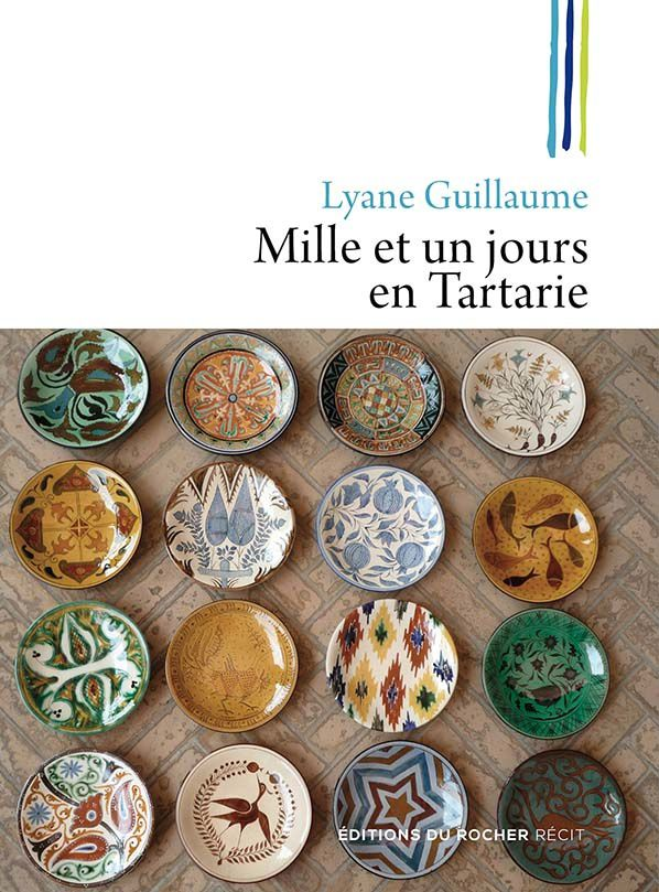 Mille et un jours en Tartarie Lyane Guillaume credit photo éditions du Rocher