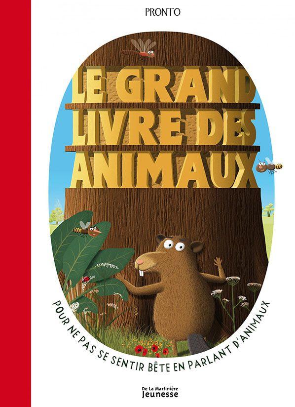Le Grand livre des animaux - Pronto -  De La Martinière Jeunesse