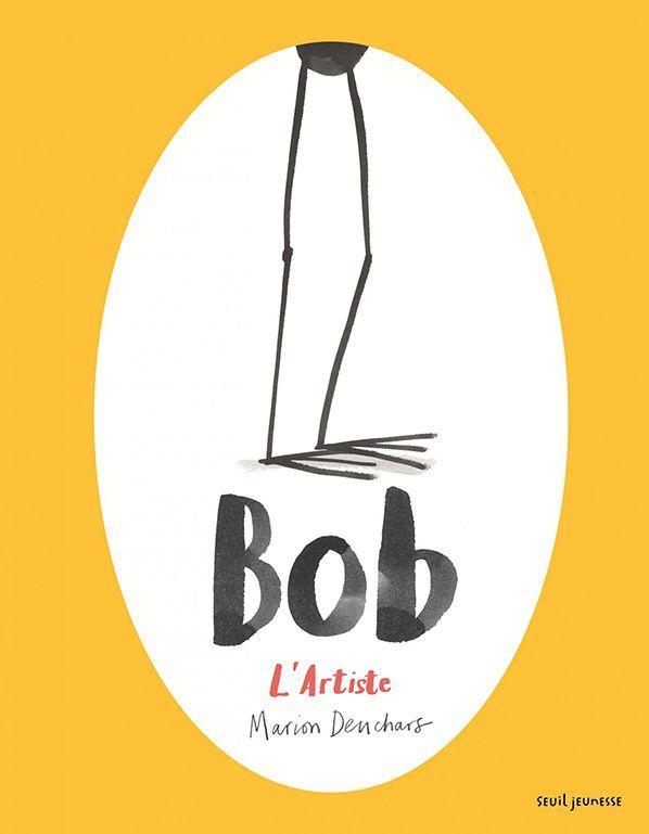 Bob, l'artiste - Marion Deuchars -  Seuil Jeunesse