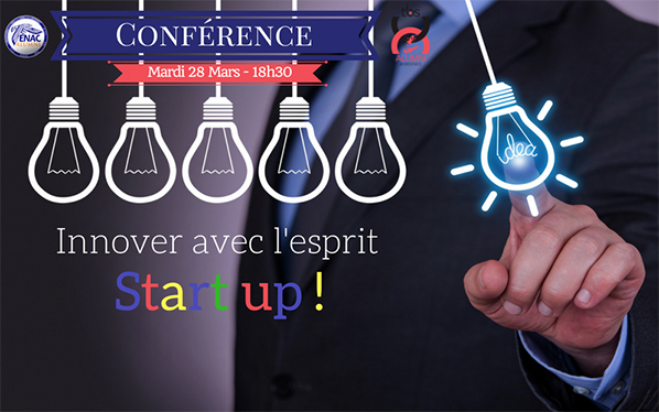innover avec l'esprit start up conference enac alumni toulouse