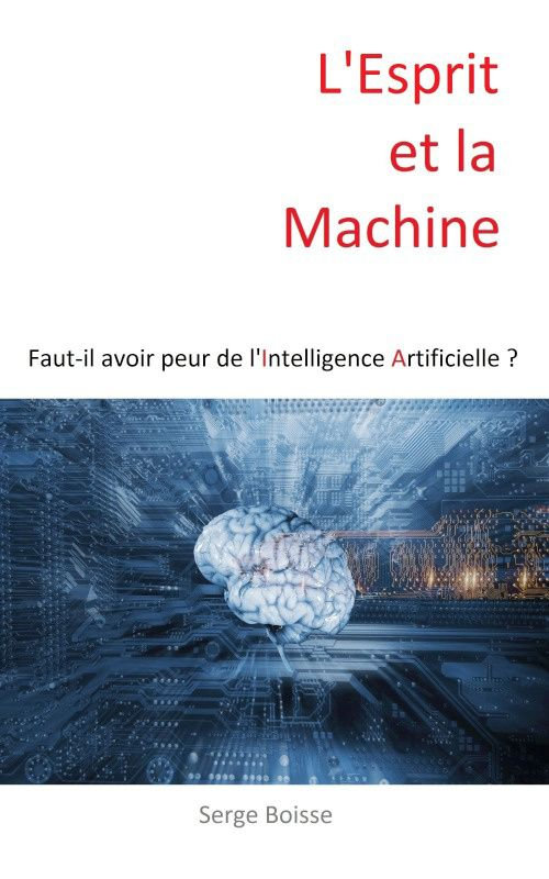 esprit machine intelligence artificielle peur serge boisse