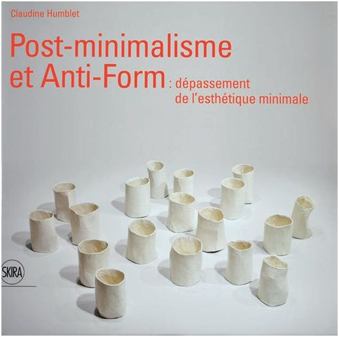 Post minimalisme et anti form d passement de l for Minimalisme art