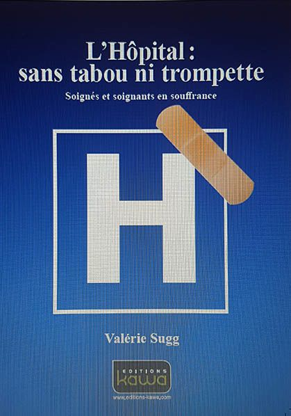 hopital tabou souffrance soignant humour livre valerie sugg editions kawa