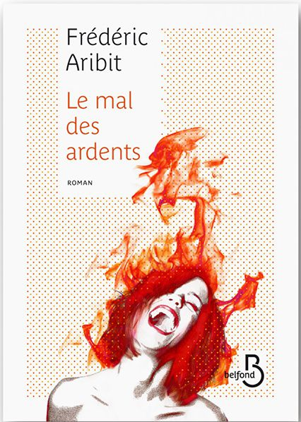 couverture mal des ardents frederic aribit editions belfond