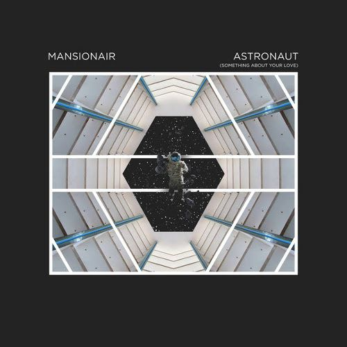 mansionair astronaut