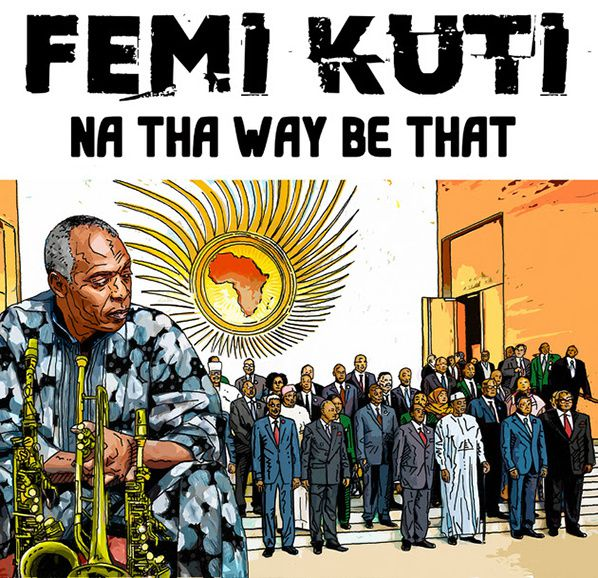 femi kuti na that way be that
