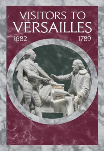 Visitors to Versailles 1682-1789
