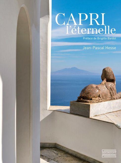 Livre Capri, l'éternelle, le livre hommage à l'île mythique, préface Brigitte Bardot