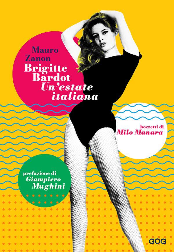 Brigitte Bardot. Un été italien de Mauro Zanon
