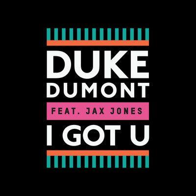 I got U de Duke Dumont en tête des ventes en Grande-Bretagne (Vidéo).