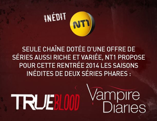 True Blood et Vampire Diaries saisons 5 arrivent sur NT1.