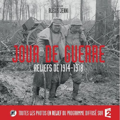 """Livre """"Jour De Guerre: Reliefs de 1914-1918"""", les photos en relief du programme diffusé sur France 2."""