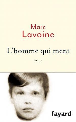 L'homme qui ment, récit de Marc Lavoine (Editions Fayard).