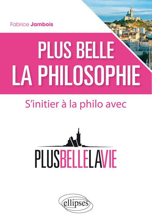 S'initier à la philo avec Plus belle la vie : Sortie du livre Plus belle la philosophie.