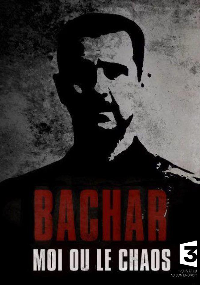 """Le document inédit """"Bachar, moi ou le chaos"""" diffusé ce lundi soir."""
