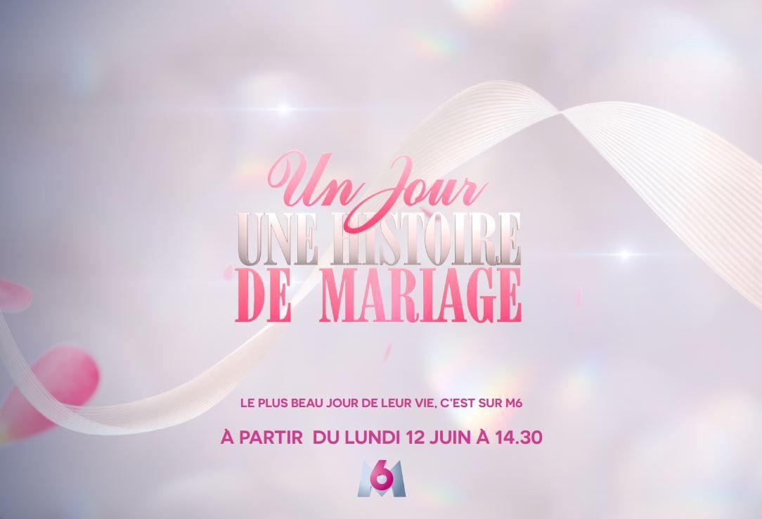 """""""Un jour, une histoire de mariage"""" dès ce lundi après-midi sur M6."""