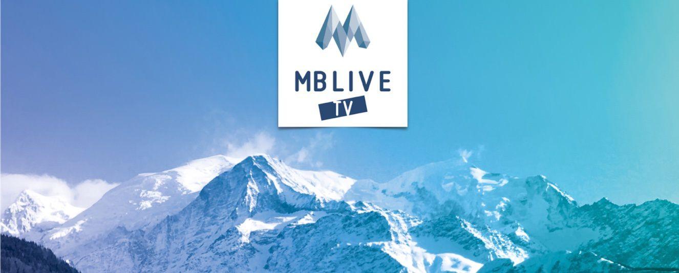 Lancement de MB Live TV, nouvelle chaîne télé dédiée à la montagne.