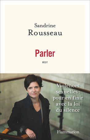 Violences sexuelles : le témoignage de Sandrine Rousseau dans le livre Parler.
