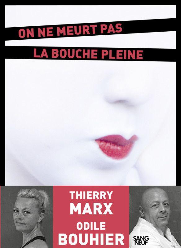 On ne meurt pas la bouche pleine, polar coécrit par le chef Thierry Marx.