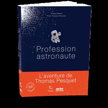 Profession astronaute : l'aventure de Thomas Pesquet relatée dans un livre.