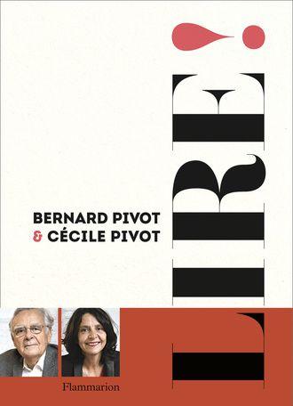 Parution du livre Lire ! de Bernard Pivot et sa fille Cécile.